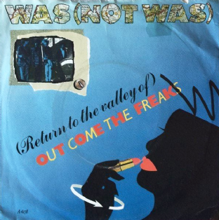 "Was (Not Was) - (Return To The Valley Of) Out Come The Freaks (7"") (VG-/G-)"